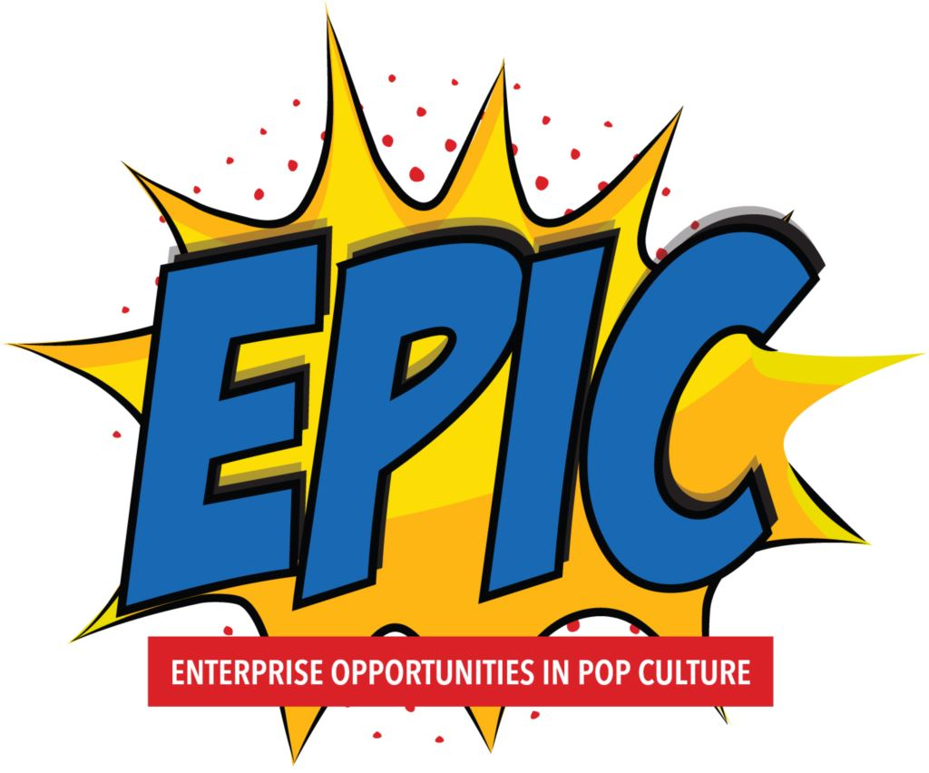 EPIC - (ENTREPRENEURIAL OPPORTUNITIES WITHIN POPULAR CULTURE) Opportunities for Youth